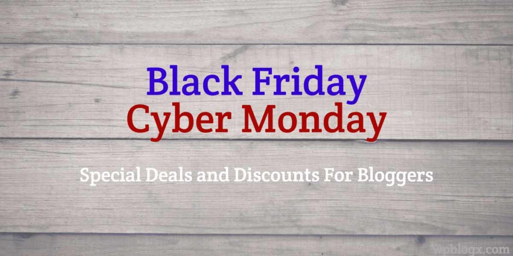 Black Friday / Cyber Monday 2017 Discounts For WordPress Bloggers
