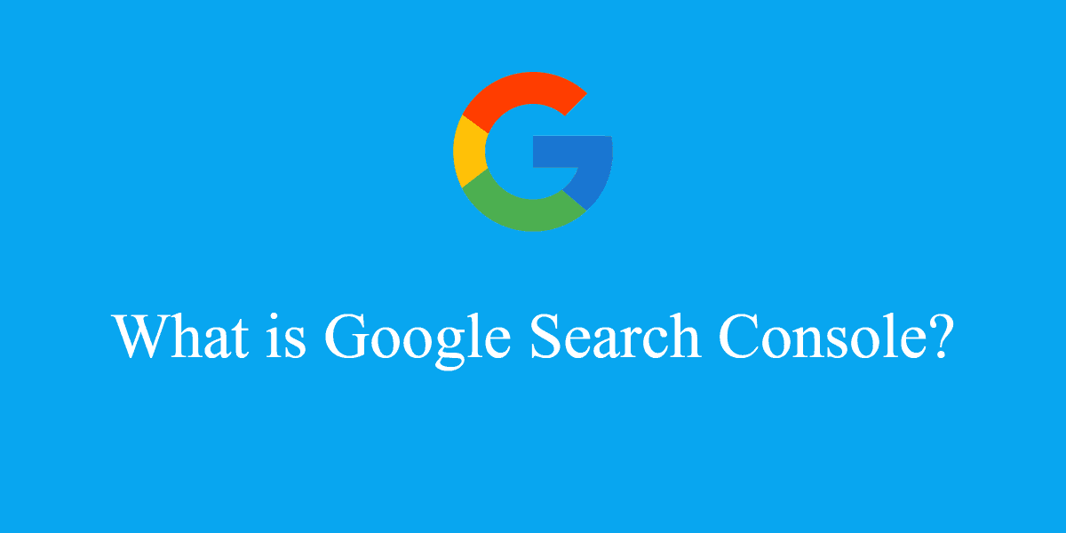 what is Google search console or Google webmaster Tool