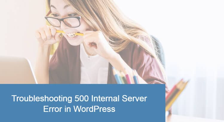 Troubleshooting 500 internal server error in WordPress