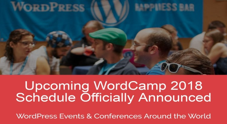 Upcoming WordCamp 2018 Schedule Officially Announced