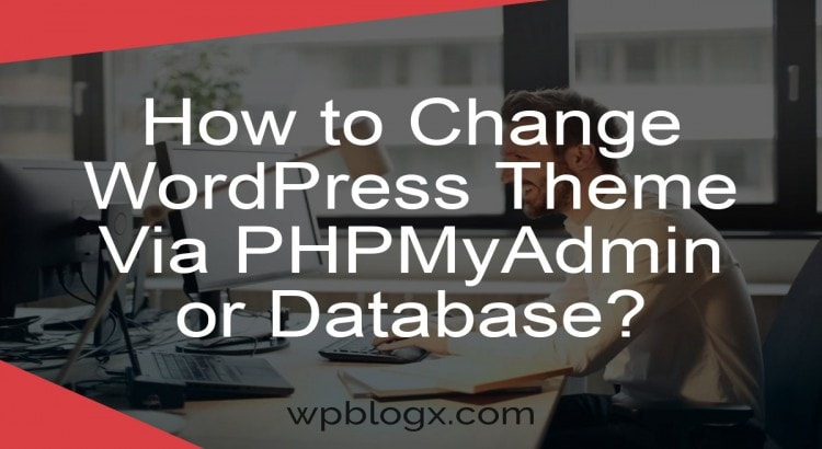 how to change wordpress theme via phpmyadmin or database