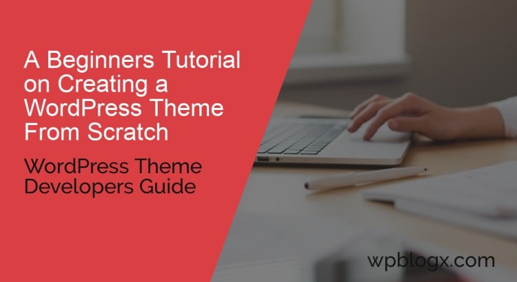 create wordpress theme from scratch tutorial