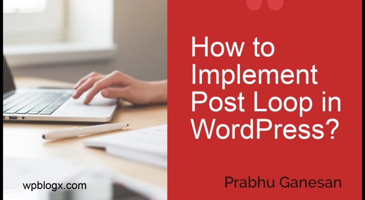 How to Implement Post Loop in WordPress_