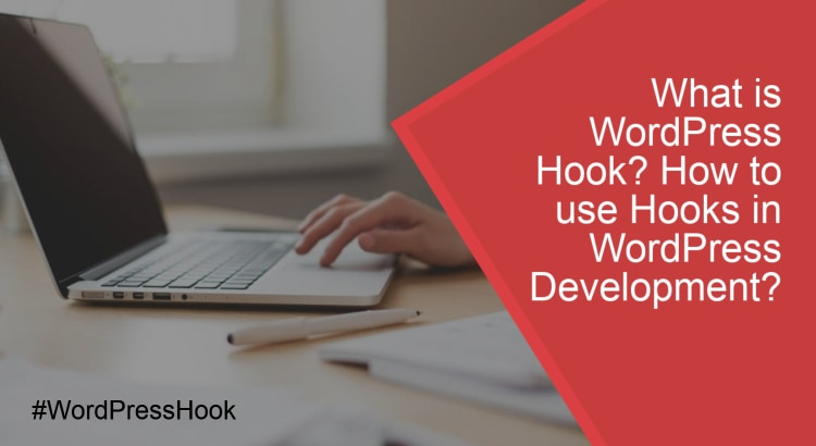 What is WordPress Hook_ How to use Hooks in WordPress Development