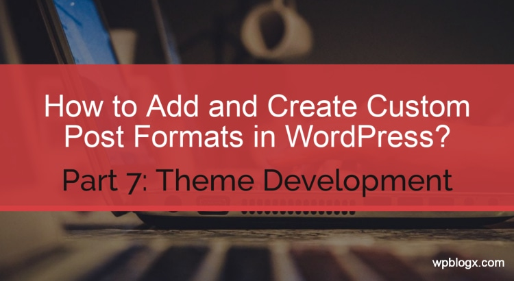 Create Custom Post Formats in WordPress