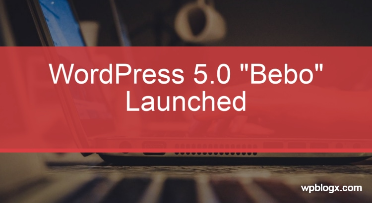 wordpress 5.0 update bebo launched