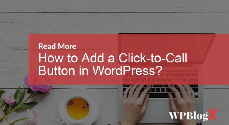 How to Add a Click-to-Call Button in WordPress