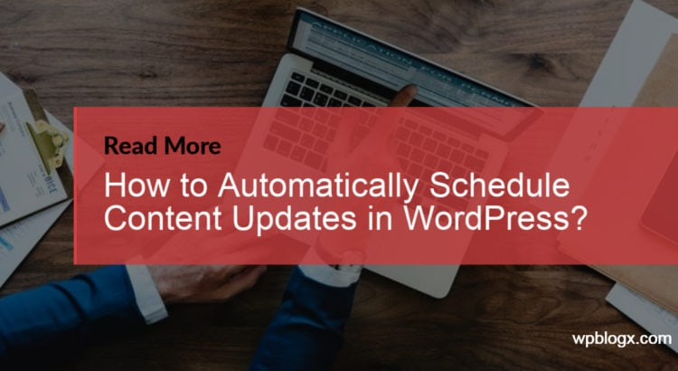 How to Automatically Schedule Posts_Pages Updates in WordPress