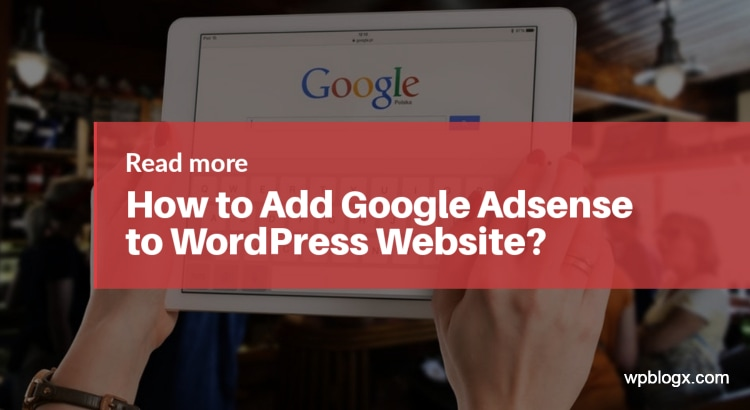 how to Add Google Adsense WordPress