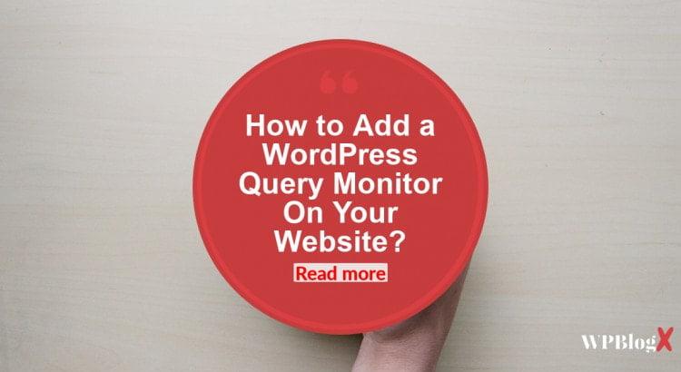 Add WordPress Query Monitor